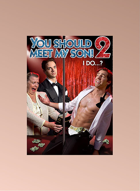YOU SHOULD MEET MY SON 2