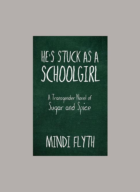 HE'S STUCK AS A SCHOOLGIRL
