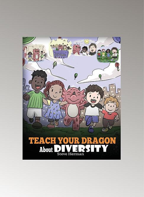 TEACH YOUR DRAGON ABOUT DIVERSITY