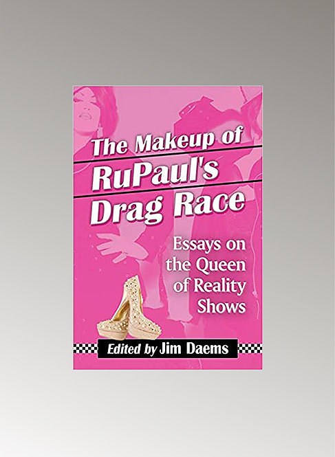 THE MAKE UP OF RUPAUL'S DRAG RACE