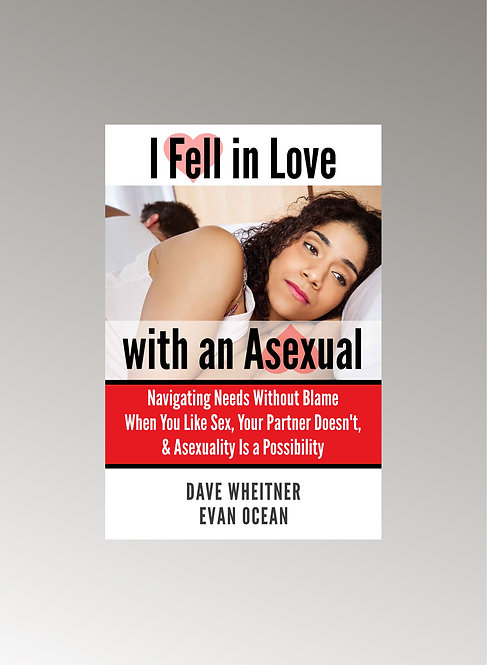 I FELL IN LOVE WITH AN ASEXUAL