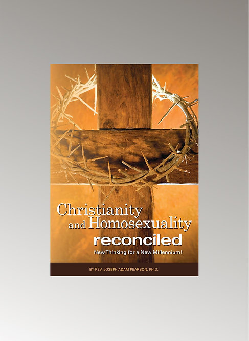 CHRISTIANITY AND HOMOSEXUALITY RECONCILIED