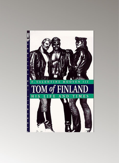 TOM OF FINLAND - HIS LIFE AND TIMES