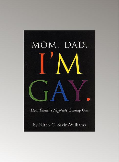 MOM, DAD, I'M GAY