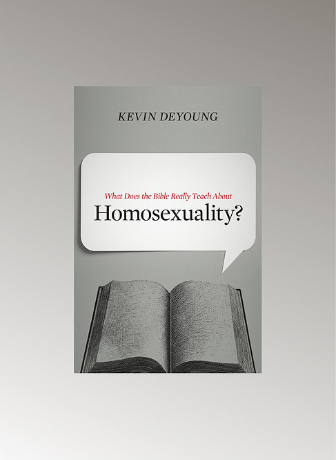 WHAT DOES THE BIBLE REALLY TEACH ABOUT HOMOSEXUALITY