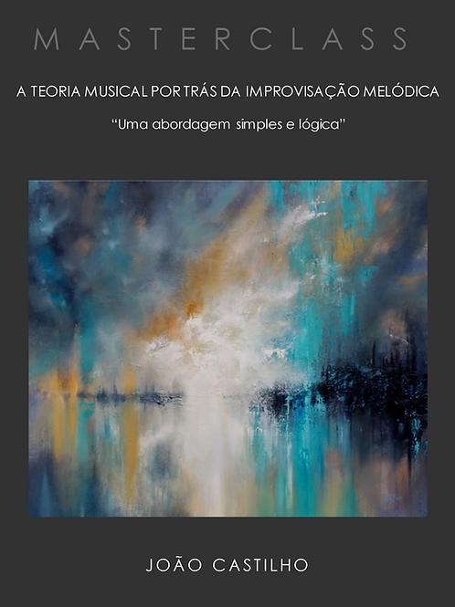 A TEORIA MUSICAL POR TRÁS DA IMPROVISAÇÃO MELÓDICA Turma#05