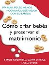 Libro Como criar bebes y preservar el ma