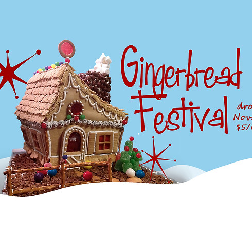 2ND ANNUAL GINGERBREAD FESTIVAL