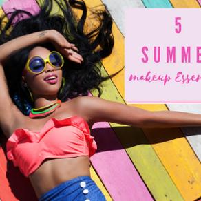 5 SUMMER MAKEUP ESSENTIALS