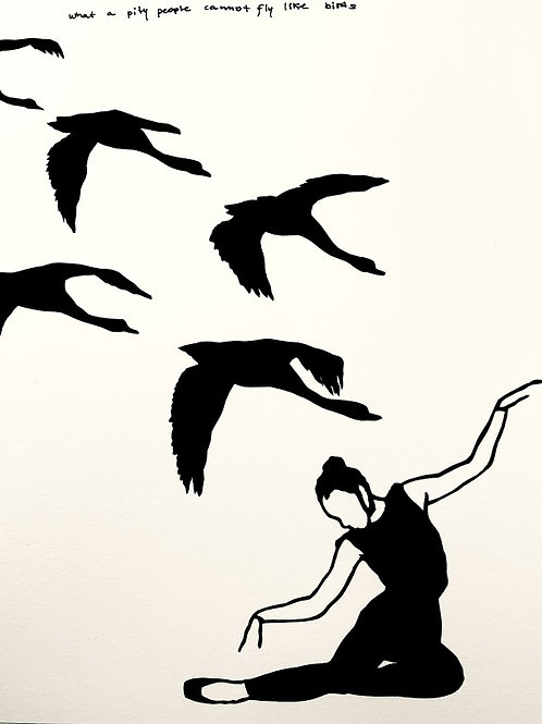 what a pity people cannot fly like birds | print #24