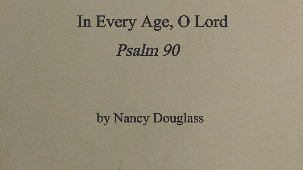 In Every Age, O Lord (Psalm 90)