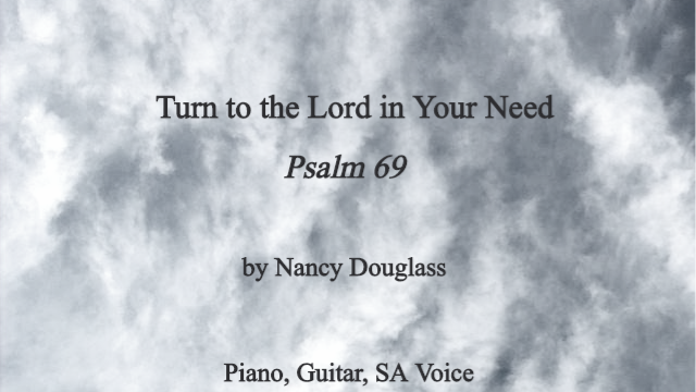 Turn to the Lord in Your Need (Psalm 69)