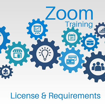 Zoom Training: Licensing and Requirements. 1 hour.