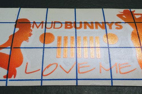 Mens Decal - Mud Bunnys Love Me