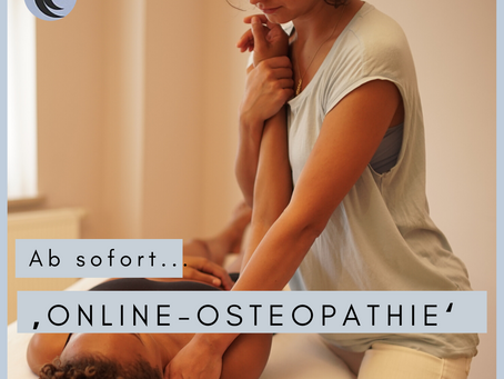 Ab sofort... 'Online-Osteopathie'