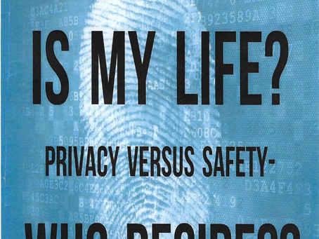 How secret is my life? Privacy Versus safety - Who Decides?