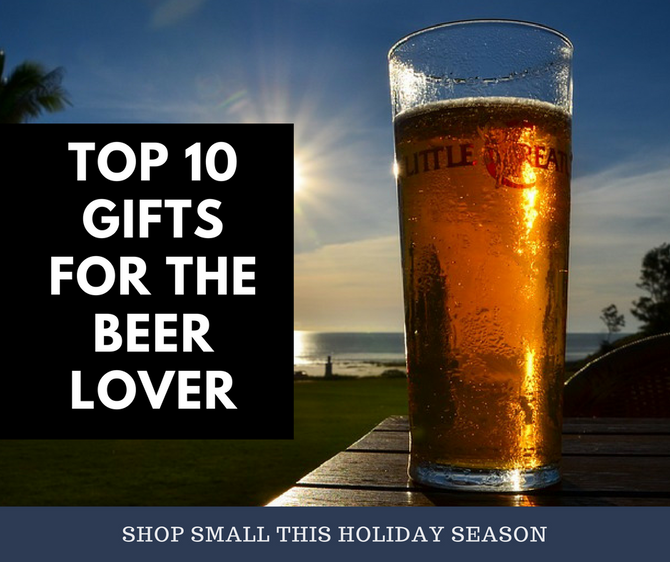 Top 10 Gifts For The Beer Lover