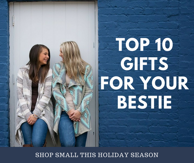 Top 10 Gifts For Your Best Friend