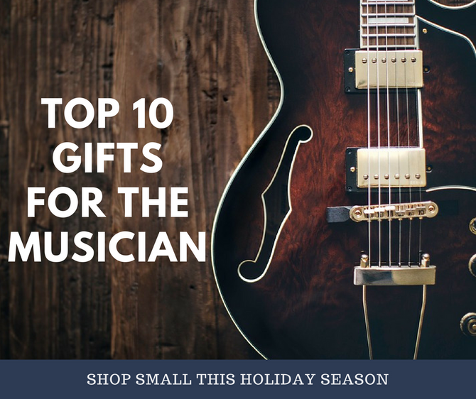 Top 10 Gifts For The Musician