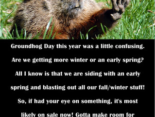 GROUND HOG MOVES WINTER OUT WITH SALE ITEMS UP TO 50% OFF!