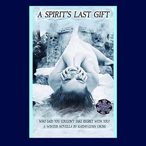 A Spirit's Last Gift - A Winter Novella