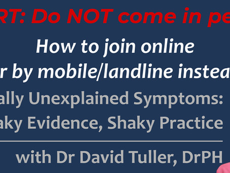 "Do NOT come in person: How to join online or by phone instead for ""Medically Unexplained Symptoms"""