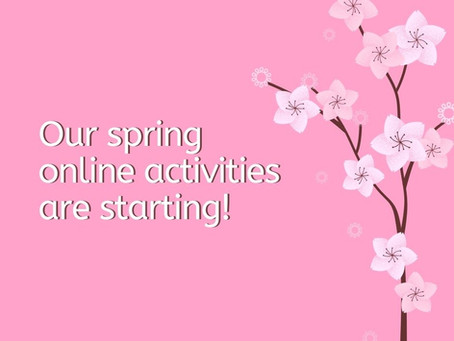 Our Spring online activities are starting!