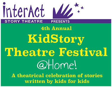 KidStory Theatre Festival @Home! A theatrical celebration of stories written by kids for kids