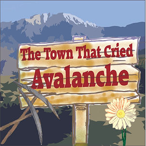 The Town That Cried Avalanche