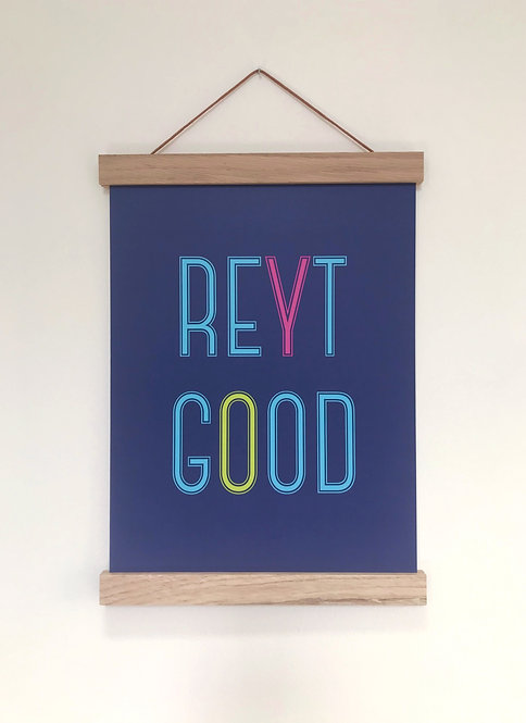 'Reyt Good' Neon Wall Print (unframed)