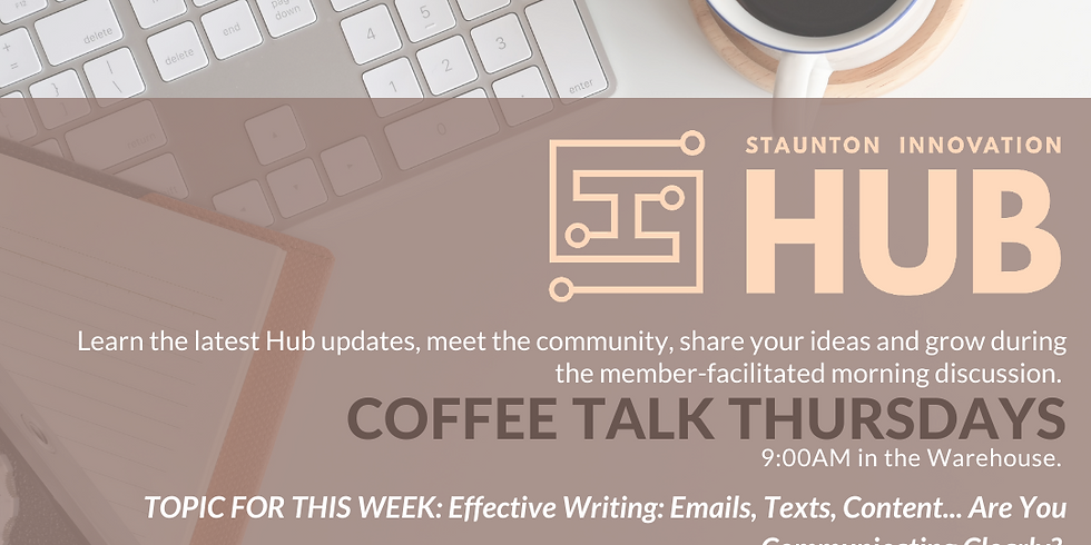 Coffee Talk-in person! Effective Writing: Emails, Texts, Content... Are You Communicating Clearly?