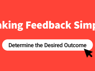 Determine the Desired Outcome of Formal Feedback