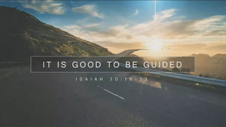 It Is Good To Be Guided