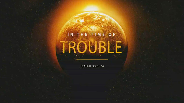 In The Time Of Trouble