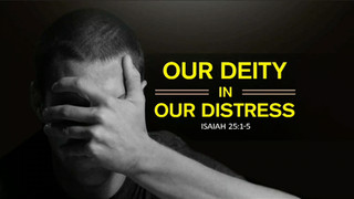 Our Deity In Our Distress