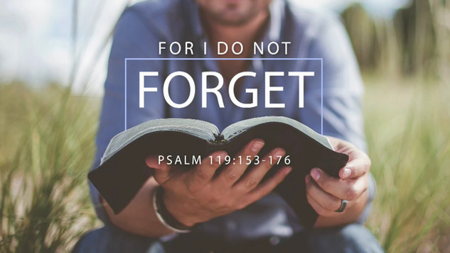 For I Do Not Forget