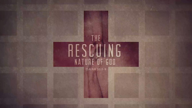 The Rescuing Nature Of God