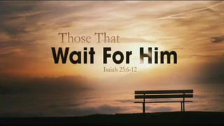 Those That Wait For Him