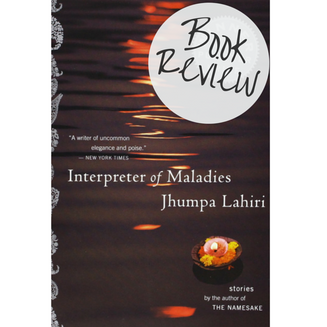 Interpreter of Maladies - Jhumpa Lahiri - Book Review