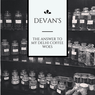 Devan's - the answer to my Delhi coffee woes