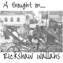 A thought on Rickshaw Wallahs -                    Amritsar, Punjab