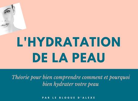 L'hydratation cutanée (théorie et produits conseillés) 💦