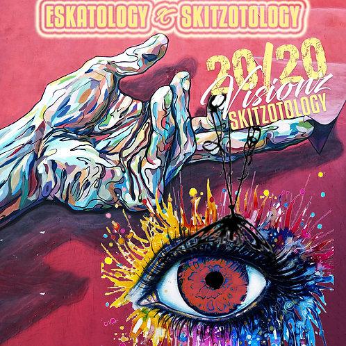 Skitzotology 20/20 visions