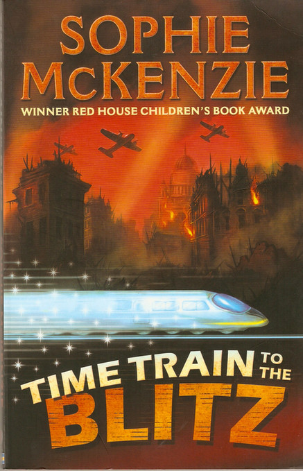 Front cover of 'Time Train to the Blitz' by Sophie McKenzie