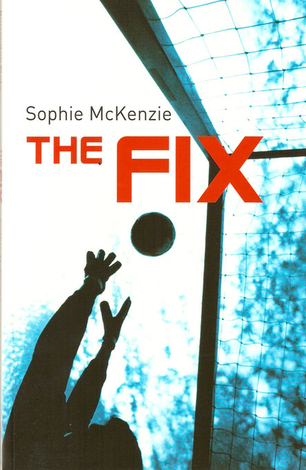 Front cover of 'The Fix' by Sophie McKenzie