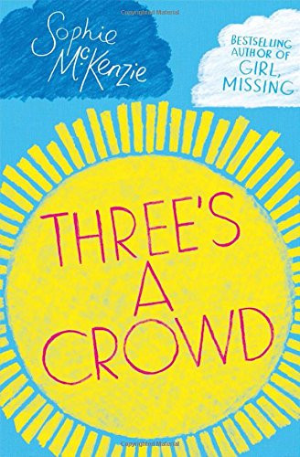 Front cover of 'Three's a Croed' by Sophie McKenzie.