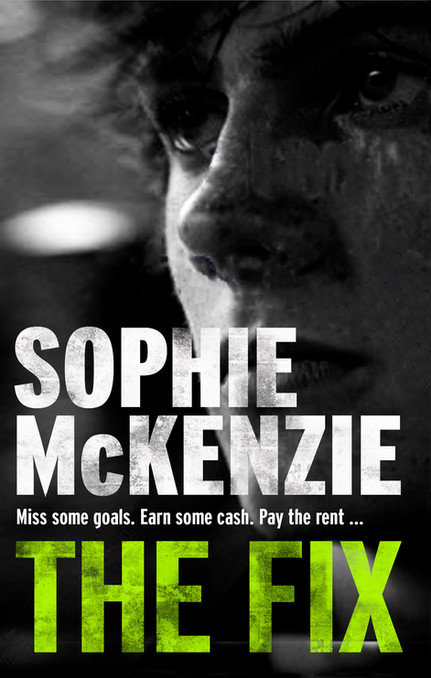 Front cover of 'The Fix' by Sophie McKenzie.