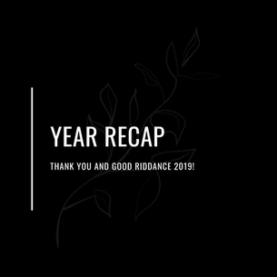 Year Recap: Thank You and Good Riddance 2019!