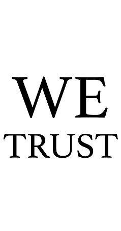 WE TRUST.jpg