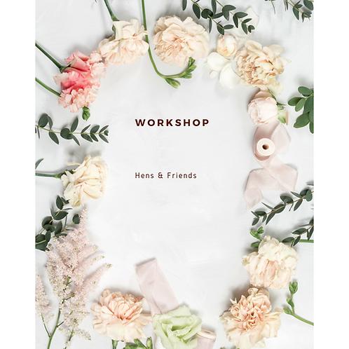 Hens & Friends Workshop